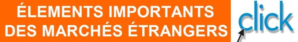 ÉLEMENTS IMPORTANTS DES MARCHÉS ÉTRANGERS 2