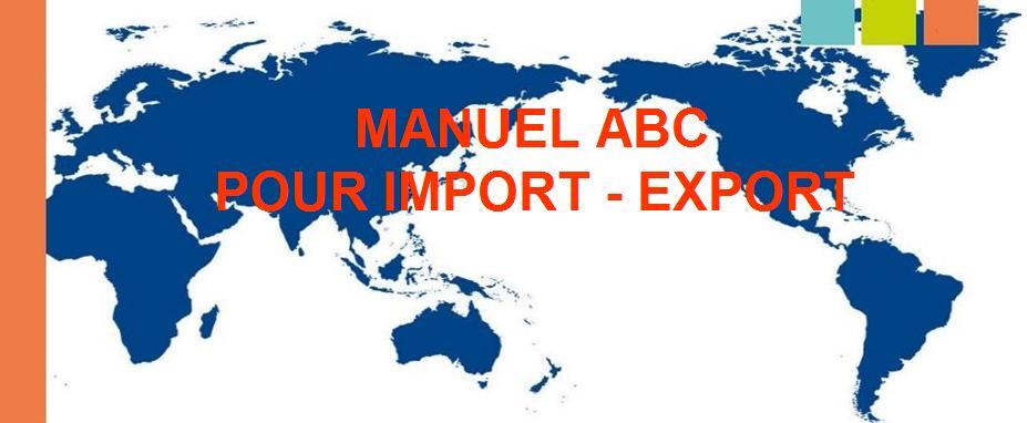 MANUEL ABC POUR IMPORT - EXPORT